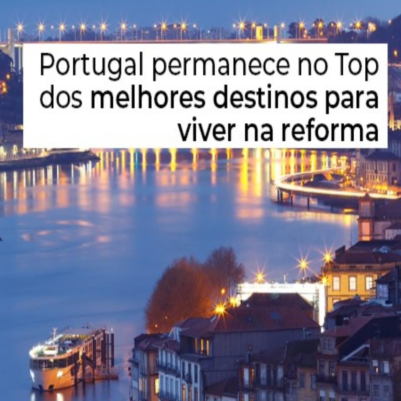 Portugal permanece no Top dos melhores destinos para viver na reforma