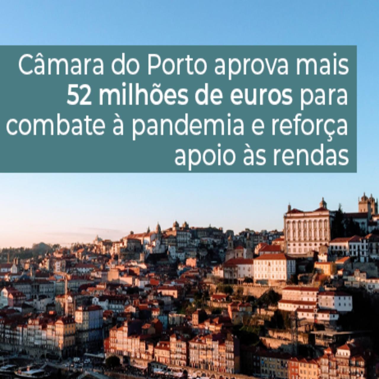 Câmara do Porto aprova 52 milhões de euros para combate à pandemia